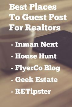 Guest Posting For Realtors: Why, How & Where - The Leading Real Estate Marketing Blog by https://www.flyerco.com #realestate #realtor