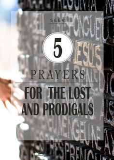 Prayers For Lost Loved Ones – Bible Verses For Salvation