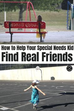 How to Help Your Special Needs Kid Find Real Friends #specialneeds  #specialneedsparenting #specialneedskids #sped #friendship