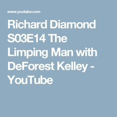Richard Diamond S03E14 The Limping Man   with DeForest Kelley - YouTube