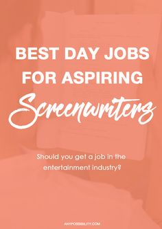 Best Day Jobs for Aspiring Screenwriters   So you want to be a writer but it's not paying the bills, YET. What do you do in the meantime? Should you work at a coffee shop? Should you work in the entertainment industry? Check out this post on the pros and cons on where to work as an aspiring screenwriter.