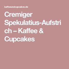 Cremiger Spekulatius-Aufstrich – Kaffee & Cupcakes