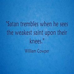 Satan trembles... God Is Good Quotes, Best Quotes, Best Christian Quotes, Pray Always, Spiritual Thoughts, Lds, Satan, Prayers, Encouragement
