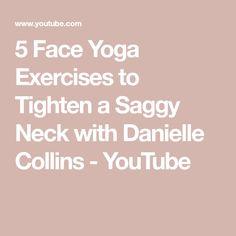5 Face Yoga Exercises to Tighten a Saggy Neck with Danielle Collins Saggy Neck Exercises, Face Yoga Exercises, Danielle Collins Face Yoga, Tighten Neck Skin, Shea Butter Lip Balm, Neck Yoga, Jnana Yoga, Yoga Handstand, Types Of Yoga