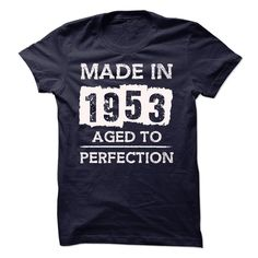 nice MADE IN 1953 - AGED TO PERFECTION!!! - Good buys Check more at http://texasgirlt-shirts.info/made-in-1953-aged-to-perfection-good-buys/