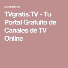 TVgratis.TV - Tu Portal Gratuito de Canales de TV Online