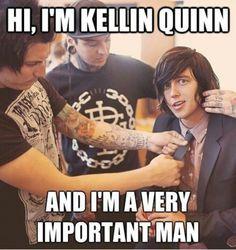 Hi, I'm Kellin Quinn and I'm a very important man