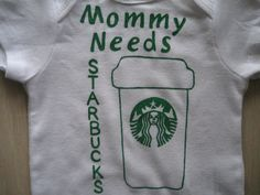 c36b1ac93 Starbucks Onesie, Mommy Needs Coffee Onesie, Mommy Needs Starbucks, Boy or  Girl Baby