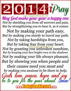 74 best New Year 2014 images on Pinterest | Prayer quotes, I am ...