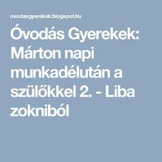 Óvodás Gyerekek: Márton napi munkadélután a szülőkkel 2. - Liba zokniból