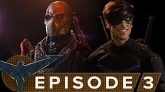 Nightwing: The Series - Episode 3 [Descent]... this series is SOOOO good!