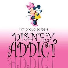 I'm proud to be a Disney Addict!!
