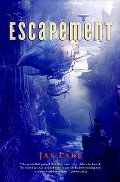 Escapement by Jay Lake, http://www.amazon.com/dp/B003IWYJ0O/ref=cm_sw_r_pi_dp_e75xqb0A0RK2Q
