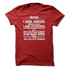 BEWARE I RIDE HORSES - BEWARE I RIDE HORSES (Cowboy, Cowgirls, Horses and Rodeo Tshirts)