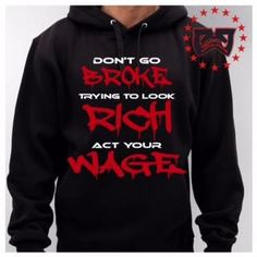 DON'T GO BROKE TRYING TO LOOK RICH ACT YOU WAGE! - CJ CUSTOM DESIGNS