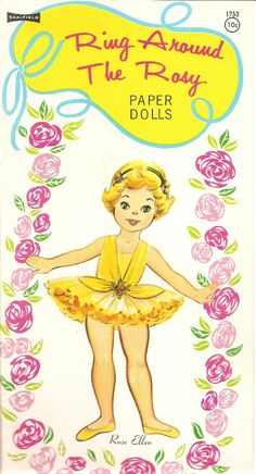 Ring Around the Rosy Paper Dolls Ring Around the Rosy paper dolls is Saalfield number 1753. This book originally sold for ten cents! This book measures 12 inches tall by 6-1/4 inches wide. There are three ballet dolls. On the front cover we have Rose Ellen dressed in her yellow ballet outfit and ballet slippers.