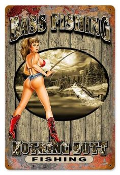 Vintage and Retro Wall Decor - JackandFriends.com - Vintage Nothing Butt Fishing - Pin-Up Girl Metal Sign, $39.97 (www.jackandfriend...)