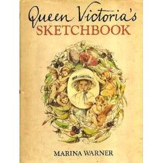 Queen Victoria's Sketch Book by Marina Warner Used Books, My Books, Cursed Child Book, Book Reader, Book Gifts, Queen Victoria, Book Authors, Victorian Era, This Book