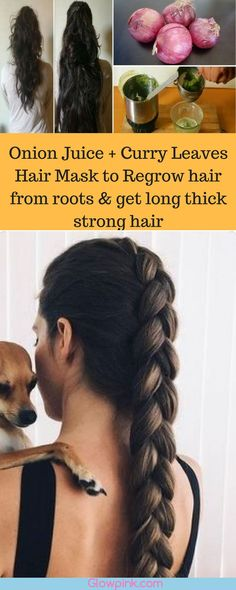 Onion Juice + Curry Leaves Hair Mask to Regrow hair from roots & get long thick strong hair This hair rinse & hair mask is a combination of Curry leaves, onion juice , ginger and fenugreek seeds and is an extremely useful remedy for fast hair growth. Th