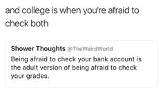 Lmao I've actually been doing that ever since I started college because that's when my money started slipping from my hands like water 😭😭😭 College Quotes, College Humor, College Life, School Memes, Student Life, Life Humor, Tumblr Funny, Funny Texts, I Laughed