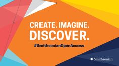 Smithsonian Releases Million Images + Data into the Public Domain Using - Creative Commons Application Programming Interface, Georgetown University, Open Book, Data Science, Learning Centers, Educational Activities, Public Domain, 21st Century, 3 D