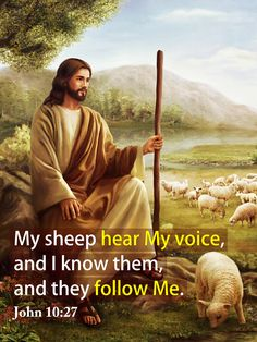 Bible verses by Topic - Verses About Love - Verses about Faith Jesus Quotes, Bible Quotes, Bible Verses, John 10 27, Christian Faith, Christian Quotes, Four Gospels, Jesus Is Risen, Get Closer To God