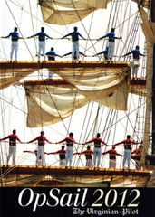 Available now!  A DVD of OpSail 2012! Tall ships, military and other seafaring vessels from around the world will make their way to Hampton Roads this June for OpSail 2012.