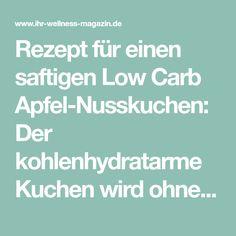 Rezept für einen saftigen Low Carb Apfel-Nusskuchen: Der kohlenhydratarme Kuchen wird ohne Zucker und Getreidemehl gebacken. Er ist kalorienreduziert, ... #lowcarb #Kuchen #backen