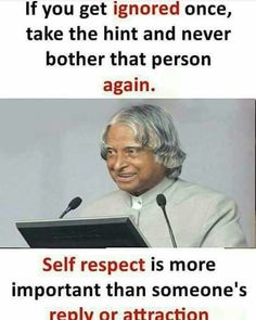Respect quotes, Self respect quotes, Apj quotes, Inspirational quotes pictures, Life quotes, Knowledge quotes - Yes, It's all about Self Respect - #Respectquotes