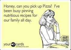 Lol! I pin food to make for dinner alllllll day. Dont. Make. Any. Of. It!