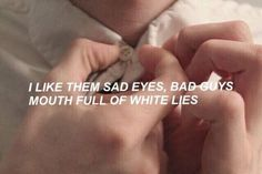 Sad eyes bad guys mouth full of white lies kiss me in a corner and be quick to tell me good bye Tumblr Quotes, Lyric Quotes, Me Quotes, Dark Fantasy, Ghost Halsey, Thriller, Sad Eyes, Drama, Out Of Touch