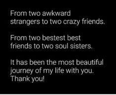 Fashion design quotes funny life 29 ideas for 2019 Friend Love Quotes, Sister Quotes Funny, Besties Quotes, Funny Quotes About Life, Bffs, Journey With Friends Quotes, High School Friends Quotes, Bestfriends, Soul Sister Quotes