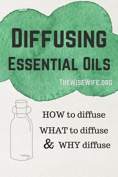 How to Diffuse Essential Oils - What essential oils to diffuse and the benefits of diffusing essential oils. Part 1 of the Essential Oil 101 Series.
