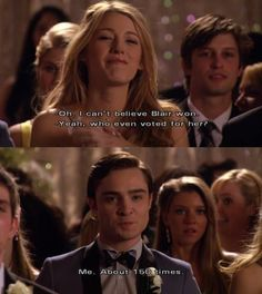 Like when Chuck threw the prom queen vote just to see Blair happy.
