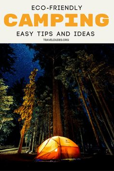 A guide to eco friendly camping around the world. Easy tips and tricks that can help you minimize damage to the environment no matter where you go. Environmentally friendly and sustainable travel. | Travel Dudes Travel Community #BudgetTravel #Camping