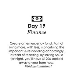 Day 19 of #30daystominimal: emergency fund. With a small shift, you can be intentional not only about your possessions - but about your finances too. Having foresight & planning means you can focus on the important instead of worrying about the unplanned.