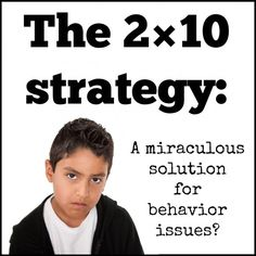 The 2×10 strategy: a miraculous solution for behavior issues? | The Cornerstone