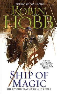 Ship Of Magic by Robin Hobb (The Liveship Traders Trilogy #1)