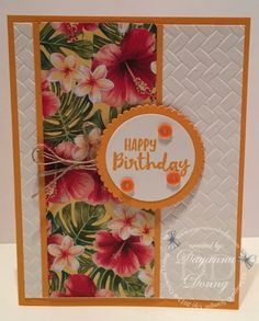 Sending You Thoughts - Tropical Birthday - Impressions By Day - franziska Birthday Cards For Women, Handmade Birthday Cards, Happy Birthday Cards, Happy Birthdays, Card Birthday, Diy Birthday, Making Greeting Cards, Greeting Cards Handmade, Stamping Up Cards
