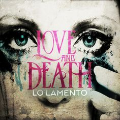 Lo Lamento, a song by Love and Death on Spotify