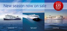 2016 sailings to France and Spain available now  Book now for Winter 2015 and Spring/Summer 2016  Whether you want to book your festive getaway, secure your spring sailing, or even get yourself set for next summer, you can now book any of our ferries to France or Spain right up until 6 November 2016.  What's more our ferry fares remain at 2015 prices†, so it makes sense to book now to ensure you get the best possible value.  Book today, pay just £35 deposit