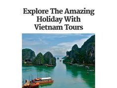 If you want to visit Vietnam for vacation, you would definitely have all the time in the world for exploring all the facts that make the country unique. So discover Vietnam Tours for lifetime pleasure. http://checkthis.com/r326