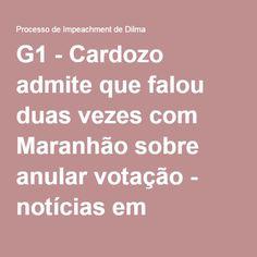 G1 - Cardozo admite que falou duas vezes com Maranhão sobre anular votação - notícias em Processo de Impeachment de Dilma