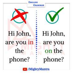 Hi John, are you on the phone - Common Grammar Mistakes. English Verbs, Learn English Grammar, English Sentences, English Phrases, Learn English Words, English Conversation Learning, English Learning Spoken, English Language Learning, Essay Writing Skills