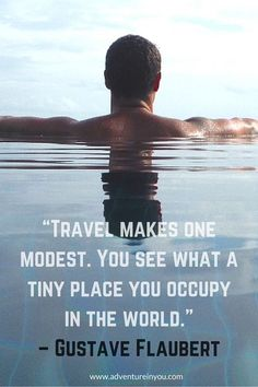 travel makes one modest quoteStuck in a rut? Check out these 20 inspirational travel quotes that will give you a serious case of wanderlust.
