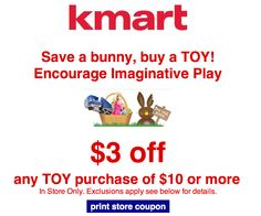 HOT Toy Coupon for Kmart!! $3 off $10 ~  Hurry and grab this printable coupon for $3 off $10 any in-Store Toy Purchase at Kmart!! This would be a perfect time to grab some cute basket stuffers. The coupon Expires April 20th so you gotta make sure you use it in the next week here.   --->>> http://oogl.us/1n0hYiR #Coupon, #Easter, #Kmart, #Savings, #Toys