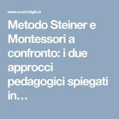 Metodo Steiner e Montessori a confronto: i due approcci pedagogici spiegati in…
