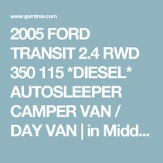 2005 FORD TRANSIT 24 RWD 350 115 DIESEL AUTOSLEEPER CAMPER VAN DAY Camper Van ConversionsMiddlesbroughFord TransitNorth YorkshireDieselCampers