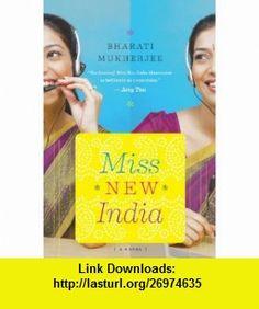 Miss New India (9780547750378) Bharati Mukherjee , ISBN-10: 0547750374  , ISBN-13: 978-0547750378 ,  , tutorials , pdf , ebook , torrent , downloads , rapidshare , filesonic , hotfile , megaupload , fileserve