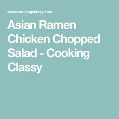 Asian Ramen Chicken Chopped Salad - Cooking Classy